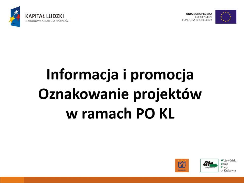 Informacja i promocja Oznakowanie projektów w ramach PO KL