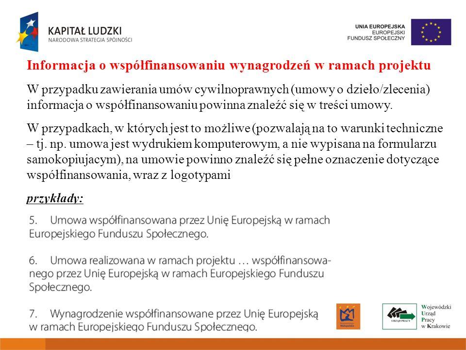 Informacja o współfinansowaniu wynagrodzeń w ramach projektu W przypadku zawierania umów cywilnoprawnych (umowy o dzieło/zlecenia) informacja o współf