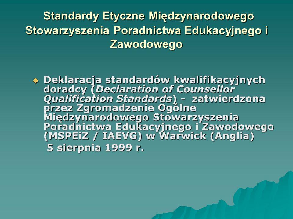 Standardy Etyczne Międzynarodowego Stowarzyszenia Poradnictwa Edukacyjnego i Zawodowego Standardy Etyczne Międzynarodowego Stowarzyszenia Poradnictwa