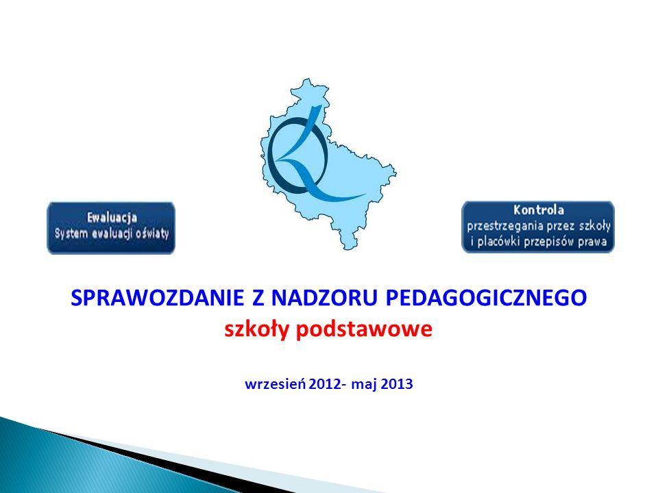 SPRAWOZDANIE Z NADZORU PEDAGOGICZNEGO szkoły podstawowe wrzesień 2012- maj 2013