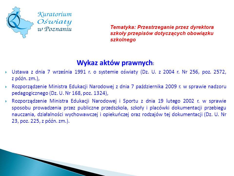 Wykaz aktów prawnych : Ustawa z dnia 7 września 1991 r. o systemie oświaty (Dz. U. z 2004 r. Nr 256, poz. 2572, z późn. zm.), Rozporządzenie Ministra