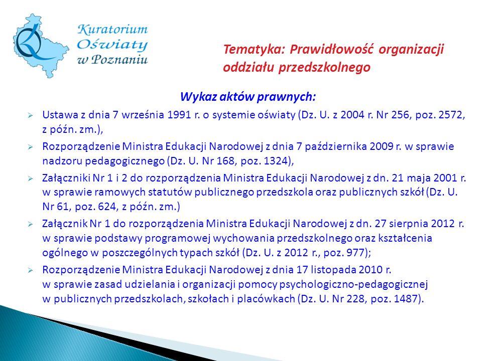 Wykaz aktów prawnych: Ustawa z dnia 7 września 1991 r. o systemie oświaty (Dz. U. z 2004 r. Nr 256, poz. 2572, z późn. zm.), Rozporządzenie Ministra E