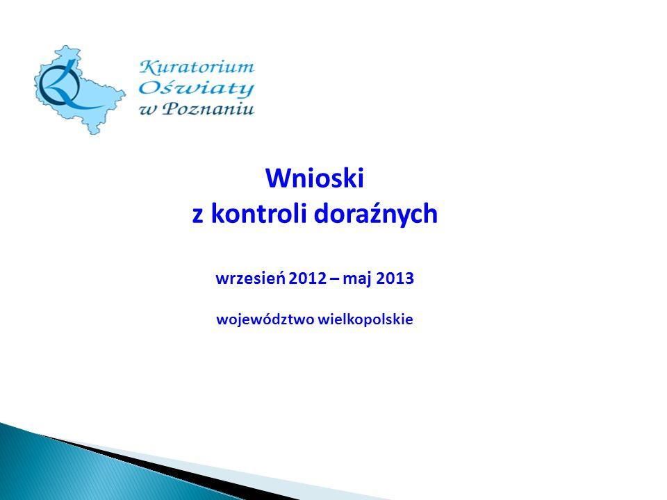 Wnioski z kontroli doraźnych wrzesień 2012 – maj 2013 województwo wielkopolskie