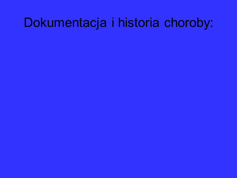 Dokumentacja i historia choroby: