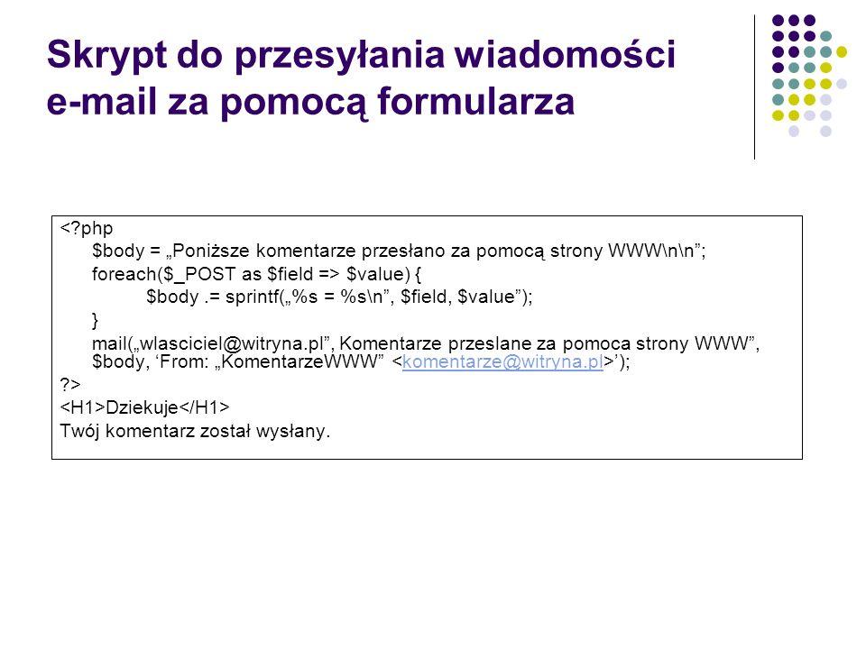 Skrypt do przesyłania wiadomości e-mail za pomocą formularza <?php $body = Poniższe komentarze przesłano za pomocą strony WWW\n\n; foreach($_POST as $