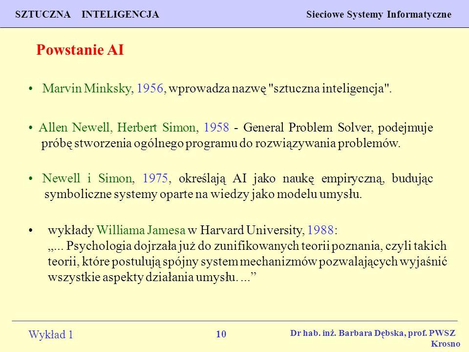 10 Wykład 1 PROGNOZOWANIE WŁAŚCIWOŚCI MATERIAŁÓW Inżynieria Materiałowa SZTUCZNA INTELIGENCJA Sieciowe Systemy Informatyczne Dr hab. inż. Barbara Dębs
