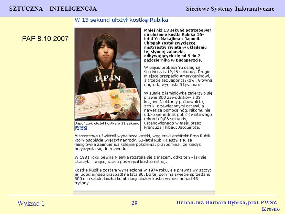 29 Wykład 1 PROGNOZOWANIE WŁAŚCIWOŚCI MATERIAŁÓW Inżynieria Materiałowa SZTUCZNA INTELIGENCJA Sieciowe Systemy Informatyczne Dr hab. inż. Barbara Dębs
