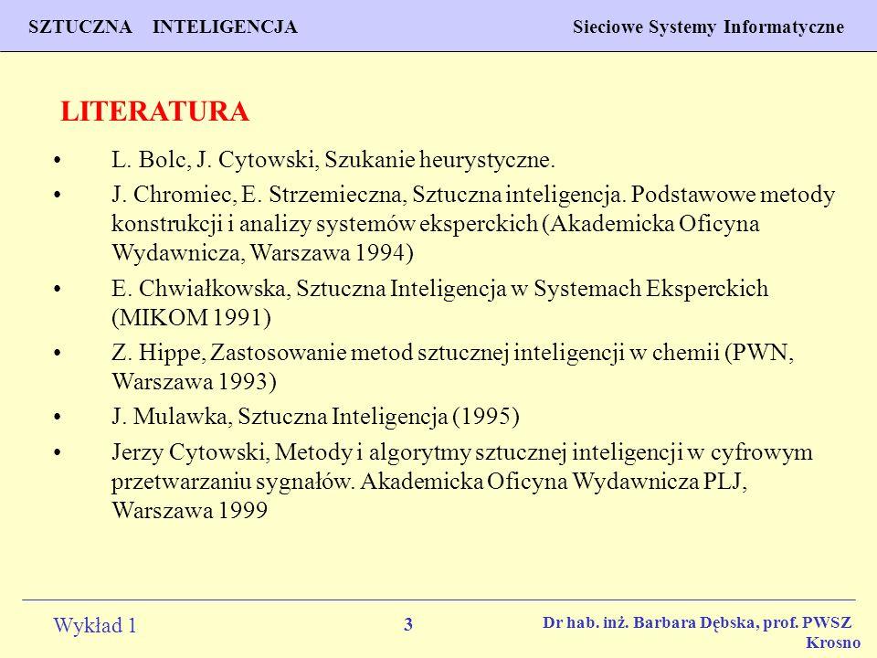 3 Wykład 1 PROGNOZOWANIE WŁAŚCIWOŚCI MATERIAŁÓW Inżynieria Materiałowa SZTUCZNA INTELIGENCJA Sieciowe Systemy Informatyczne Dr hab. inż. Barbara Dębsk