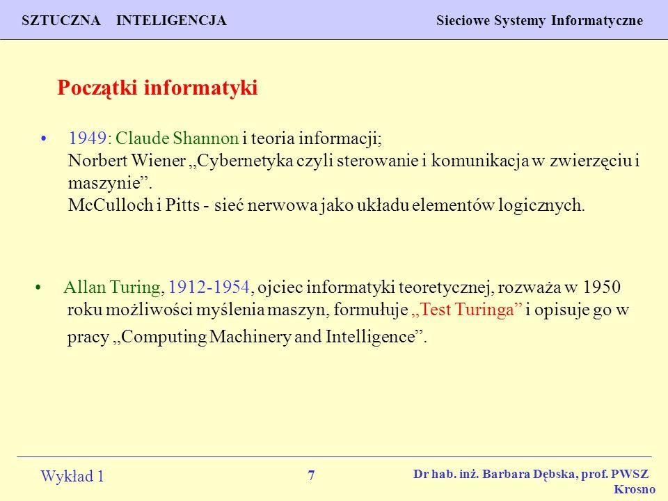 7 Wykład 1 PROGNOZOWANIE WŁAŚCIWOŚCI MATERIAŁÓW Inżynieria Materiałowa SZTUCZNA INTELIGENCJA Sieciowe Systemy Informatyczne Dr hab. inż. Barbara Dębsk