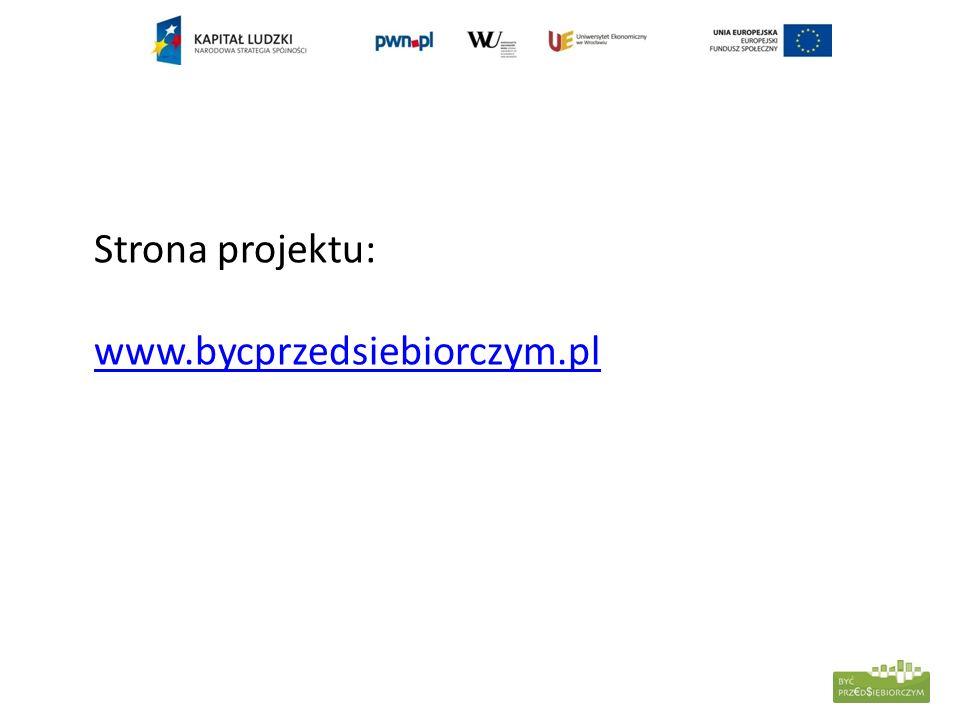 Strona projektu: www.bycprzedsiebiorczym.pl www.bycprzedsiebiorczym.pl
