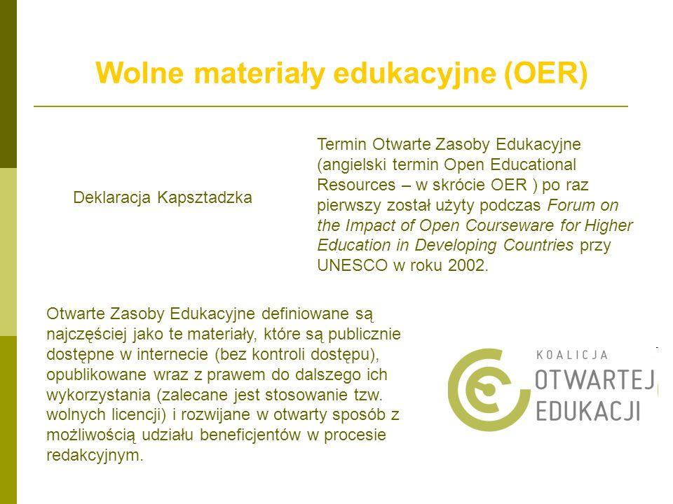 Wolne materiały edukacyjne Inicjatywy uczelni: Open Course Ware – Massachuset Institute of Technology, http://ocw.mit.edu (1800 w 2010 roku; dziś 2100 kursów online) http://ocw.mit.edu Open AGH - http://open.agh.edu.pl/http://open.agh.edu.pl/ Connexions - Rice University - http://cnx.org/http://cnx.org/ Inicjatywy społeczne: Wikipedia - http://pl.wikipedia.orghttp://pl.wikipedia.org Citizendium - http://en.citizendium.org/http://en.citizendium.org/ OpenStreetMap http://www.openstreetmap.org/http://www.openstreetmap.org/