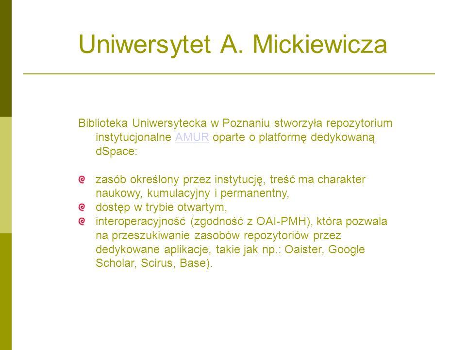 Uniwersytet A. Mickiewicza Biblioteka Uniwersytecka w Poznaniu stworzyła repozytorium instytucjonalne AMUR oparte o platformę dedykowaną dSpace:AMUR z