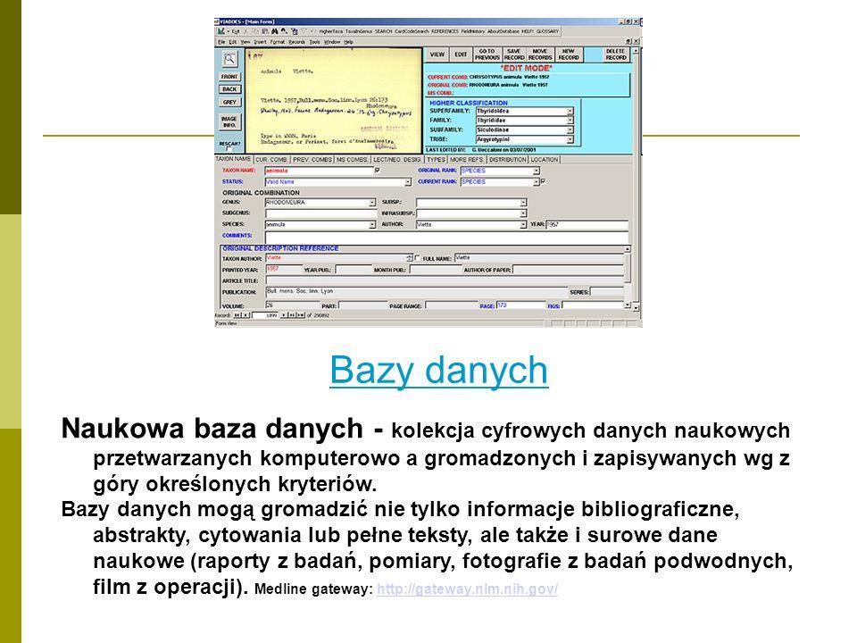 Bazy danych Naukowa baza danych - kolekcja cyfrowych danych naukowych przetwarzanych komputerowo a gromadzonych i zapisywanych wg z góry określonych k