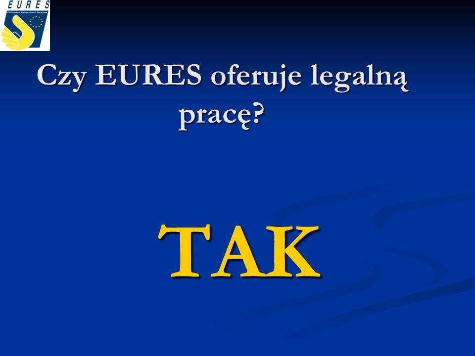 Czy EURES oferuje legalną pracę? TAK