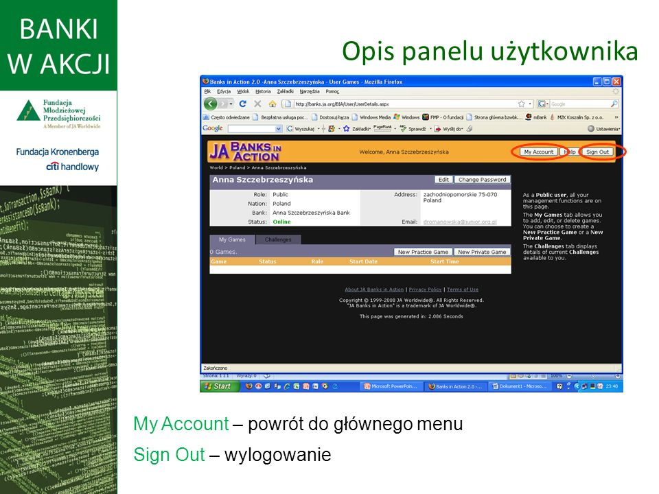 Opis panelu użytkownika My Account – powrót do głównego menu Sign Out – wylogowanie