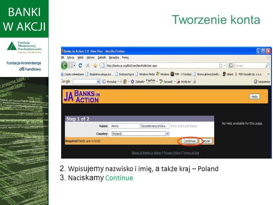 2. Wpis ujemy nazwisko i imię, a także kraj – Poland 3. Naci skamy Continue Tworzenie konta