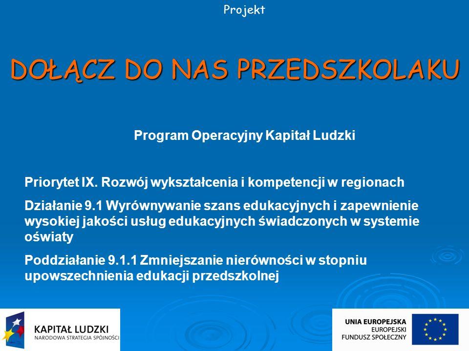 Obszar realizacji projektu Projekt będzie realizowany na terenie województwa kujawsko-pomorskiego, w 7 gminach (znajdujących się w obrębie powiatów: wąbrzeskiego, grudziądzkiego, brodnickiego i golubsko-dobrzyńskiego) wytypowanych jako szczególnie wymagające poprawy stanu edukacji przedszkolnej.