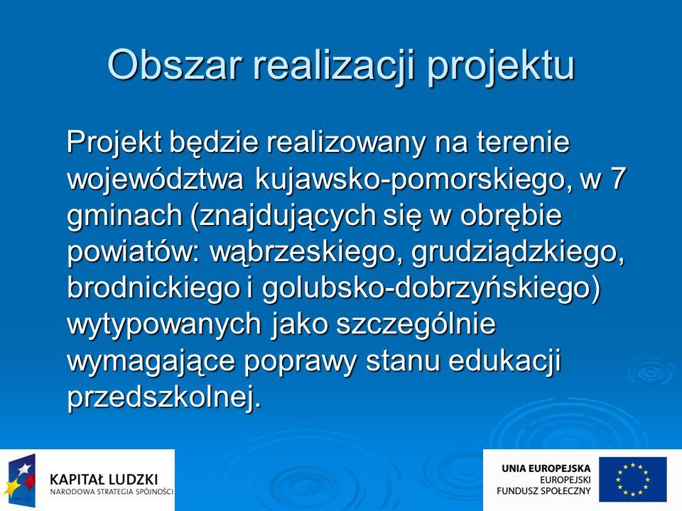 Obszar realizacji projektu Projekt będzie realizowany na terenie województwa kujawsko-pomorskiego, w 7 gminach (znajdujących się w obrębie powiatów: w