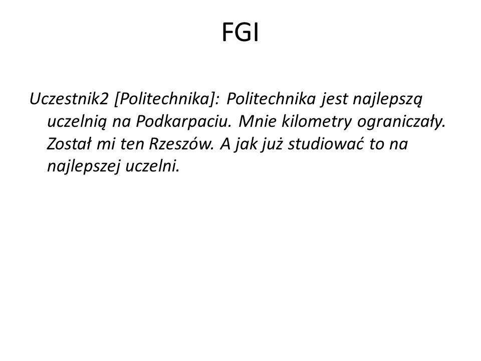 FGI Uczestnik2 [Politechnika]: Politechnika jest najlepszą uczelnią na Podkarpaciu. Mnie kilometry ograniczały. Został mi ten Rzeszów. A jak już studi