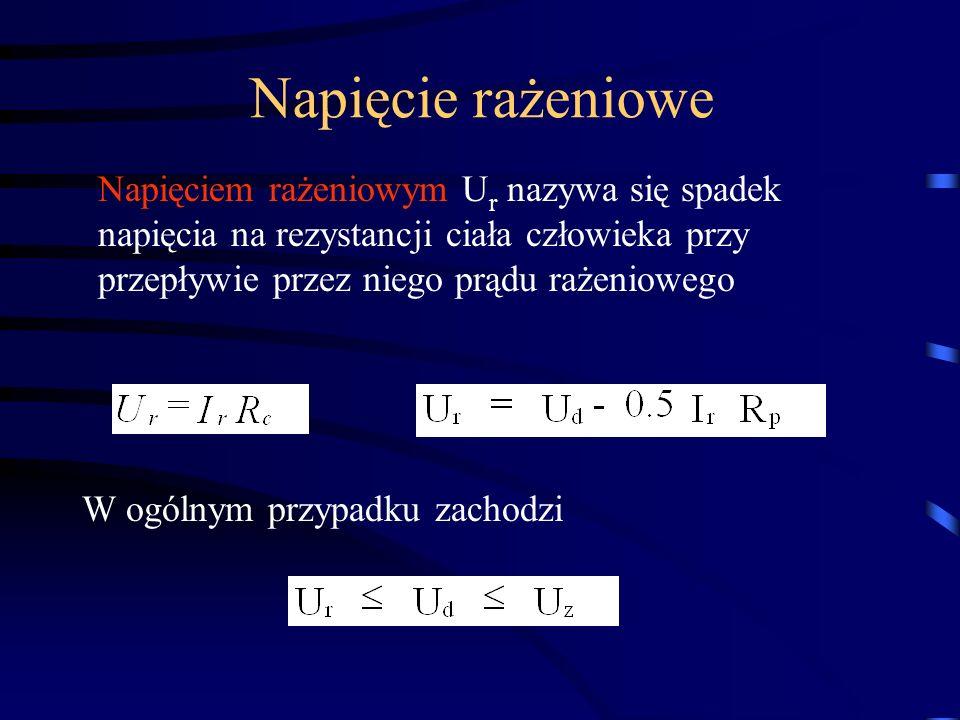 Napięciem rażeniowym U r nazywa się spadek napięcia na rezystancji ciała człowieka przy przepływie przez niego prądu rażeniowego W ogólnym przypadku z