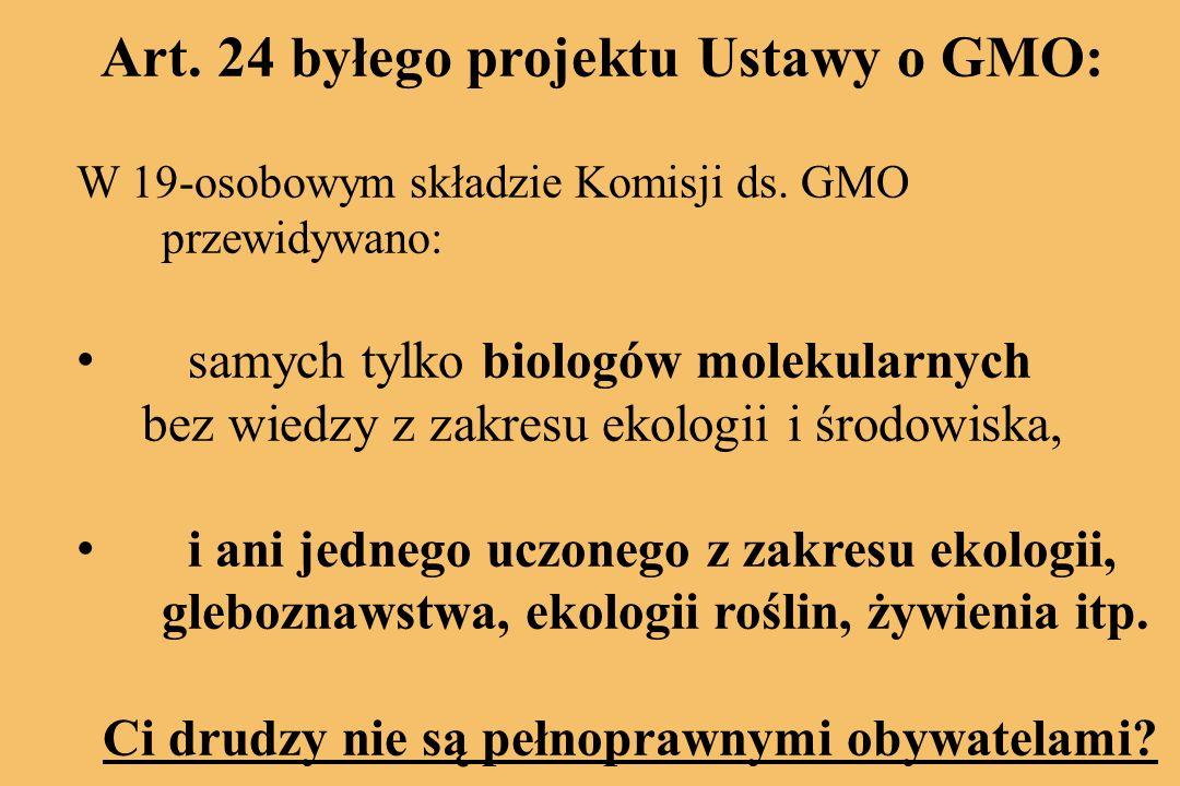 Art.24 byłego projektu Ustawy o GMO: W 19-osobowym składzie Komisji ds.