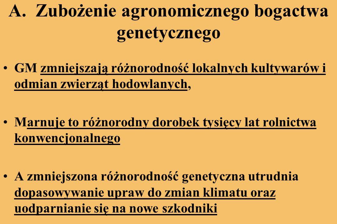 Uprawy GMO zagrażają rolnictwu konwencjonalemu i ekologicznemu oraz eksportowi smacznej żywności Wprowadzanie ich nie leży w interesie większości Polaków, ani rolników, ani konsumentów, ani eksporterów żywności, ani nie jest dobre dla przyrody.
