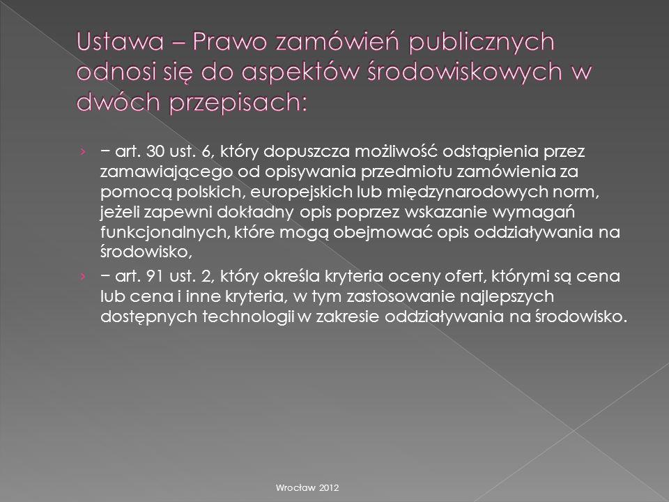 art. 30 ust. 6, który dopuszcza możliwość odstąpienia przez zamawiającego od opisywania przedmiotu zamówienia za pomocą polskich, europejskich lub mię