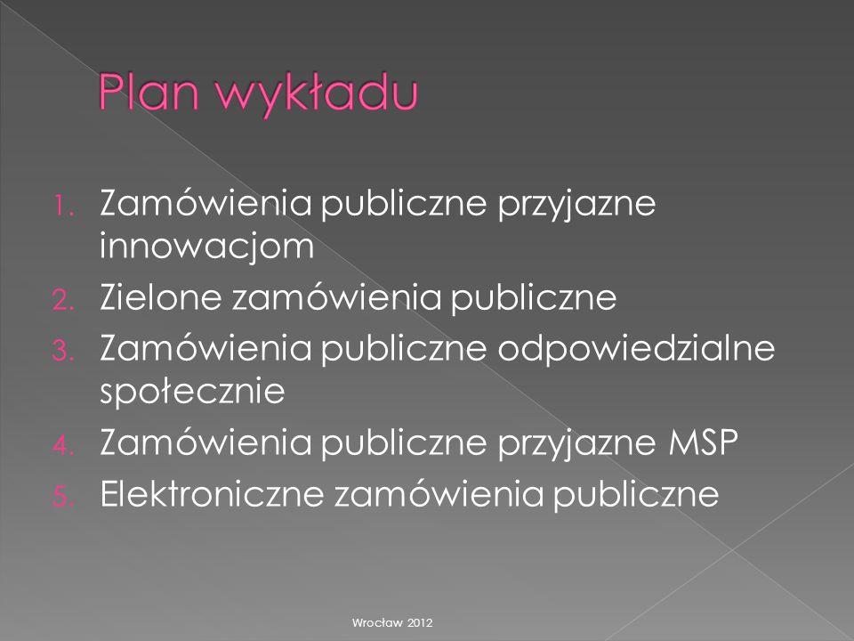 1. Zamówienia publiczne przyjazne innowacjom 2. Zielone zamówienia publiczne 3. Zamówienia publiczne odpowiedzialne społecznie 4. Zamówienia publiczne