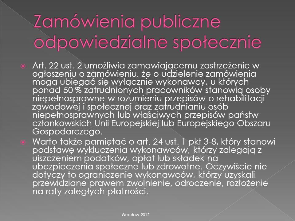 Art. 22 ust. 2 umożliwia zamawiającemu zastrzeżenie w ogłoszeniu o zamówieniu, że o udzielenie zamówienia mogą ubiegać się wyłącznie wykonawcy, u któr