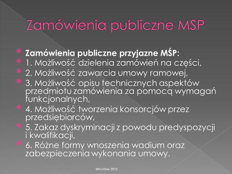 Zamówienia publiczne przyjazne MŚP: 1. Możliwość dzielenia zamówień na części, 2. Możliwość zawarcia umowy ramowej, 3. Możliwość opisu technicznych as