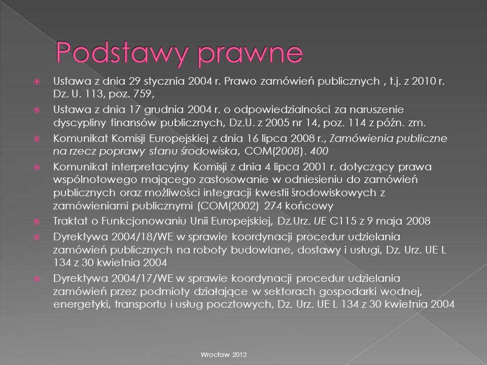 Wyrok ETS w sprawie z dnia 20 września 1998 r., C-31/87: Gebroeders Beentjes BV przeciwko Holandii Wyrok ETS w sprawie z 4 grudnia 2003 r., C-448/01 EVN AG, Wienstrom przeciwko Austrii, Wyrok ETS w sprawie z 17 września 2002 r., C-513/99:Concordia Bud Finland Oy Ab przeciwko Finlandii Wrocław 2012
