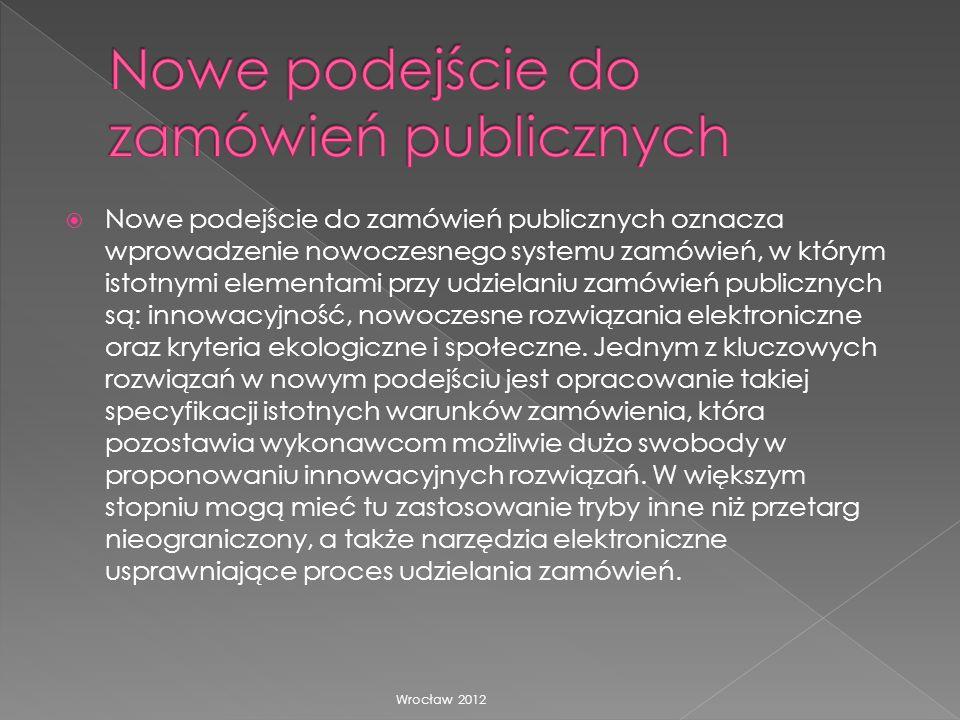 Nowe podejście do zamówień publicznych oznacza wprowadzenie nowoczesnego systemu zamówień, w którym istotnymi elementami przy udzielaniu zamówień publ