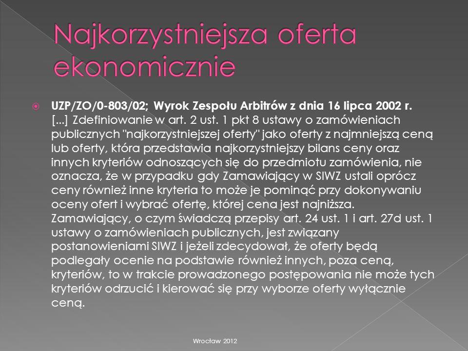 UZP/ZO/0-803/02; Wyrok Zespołu Arbitrów z dnia 16 lipca 2002 r. [...] Zdefiniowanie w art. 2 ust. 1 pkt 8 ustawy o zamówieniach publicznych
