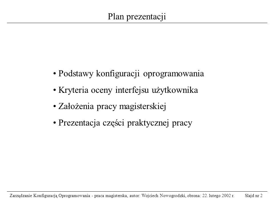 Slajd nr 3Zarządzanie Konfiguracją Oprogramowania - praca magisterska, autor: Wojciech Nowogrodzki, obrona: 22.