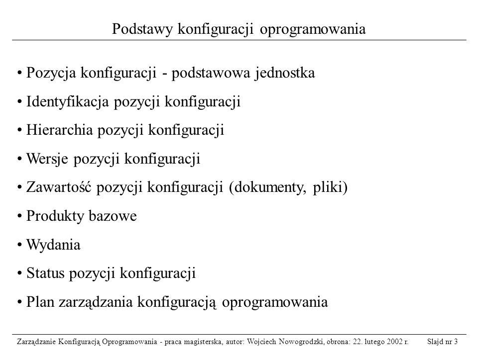 Slajd nr 4Zarządzanie Konfiguracją Oprogramowania - praca magisterska, autor: Wojciech Nowogrodzki, obrona: 22.