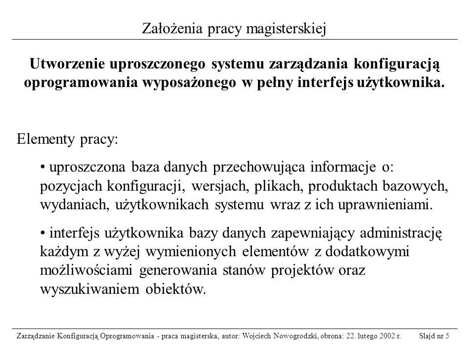 Slajd nr 6Zarządzanie Konfiguracją Oprogramowania - praca magisterska, autor: Wojciech Nowogrodzki, obrona: 22.