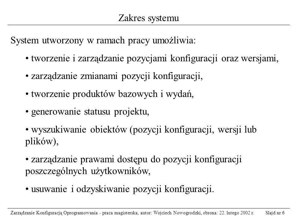 Slajd nr 7Zarządzanie Konfiguracją Oprogramowania - praca magisterska, autor: Wojciech Nowogrodzki, obrona: 22.