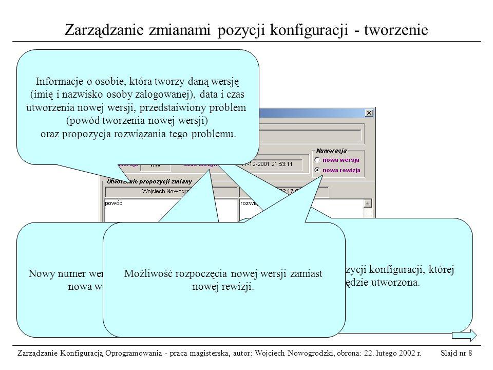 Slajd nr 9Zarządzanie Konfiguracją Oprogramowania - praca magisterska, autor: Wojciech Nowogrodzki, obrona: 22.