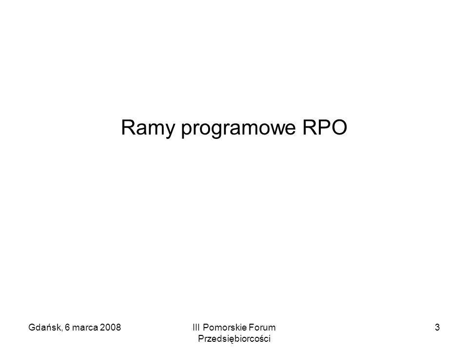 Gdańsk, 6 marca 2008III Pomorskie Forum Przedsiębiorcości 24 Parametry opisu produktu Cel Przeznaczenie Pochodzenie (wytworzony / wewnętrzny pozyskany / zewnętrzny) Organizacja wytworzenia /pozyskania produktu Osoba (zespół) odpowiedzialna za produkt Kryteria jakości Wymagane umiejętności do sprawdzenia jakości Opis metody sprawdzenia jakości Budżet produktu