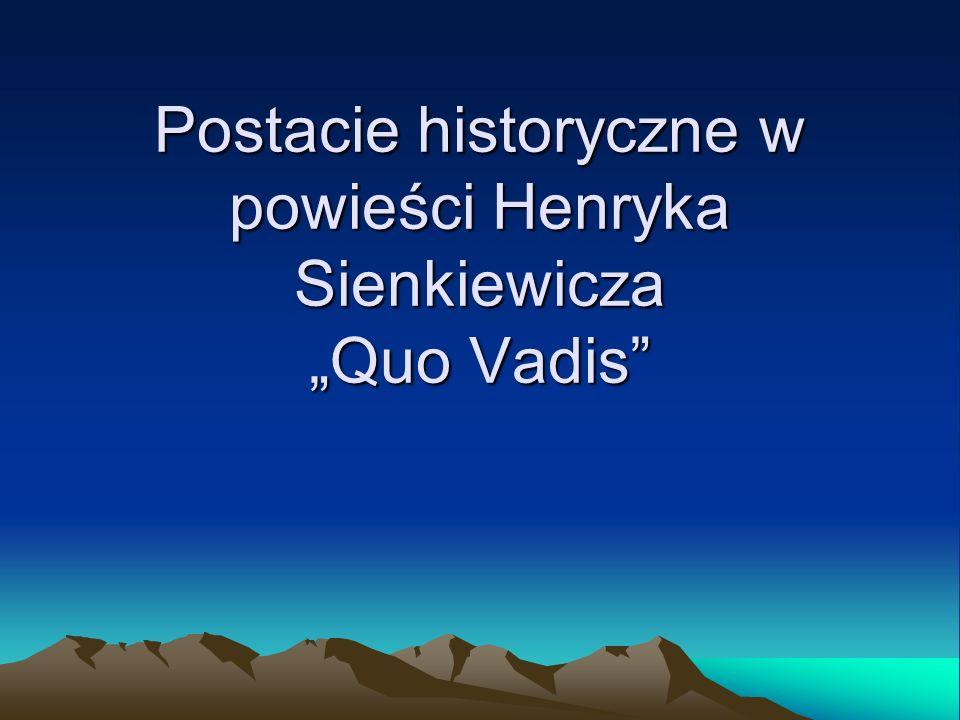 Postacie historyczne w powieści Henryka Sienkiewicza Quo Vadis