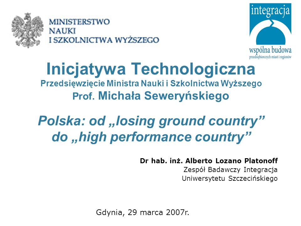 Inicjatywa Technologiczna Polska: od losing ground country do high performance country Dziękuję za uwagę.