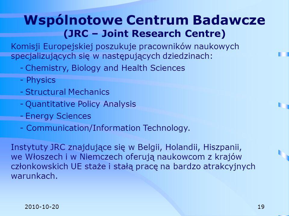 2010-10-20 Wspólnotowe Centrum Badawcze (JRC – Joint Research Centre) Komisji Europejskiej poszukuje pracowników naukowych specjalizujących się w nast