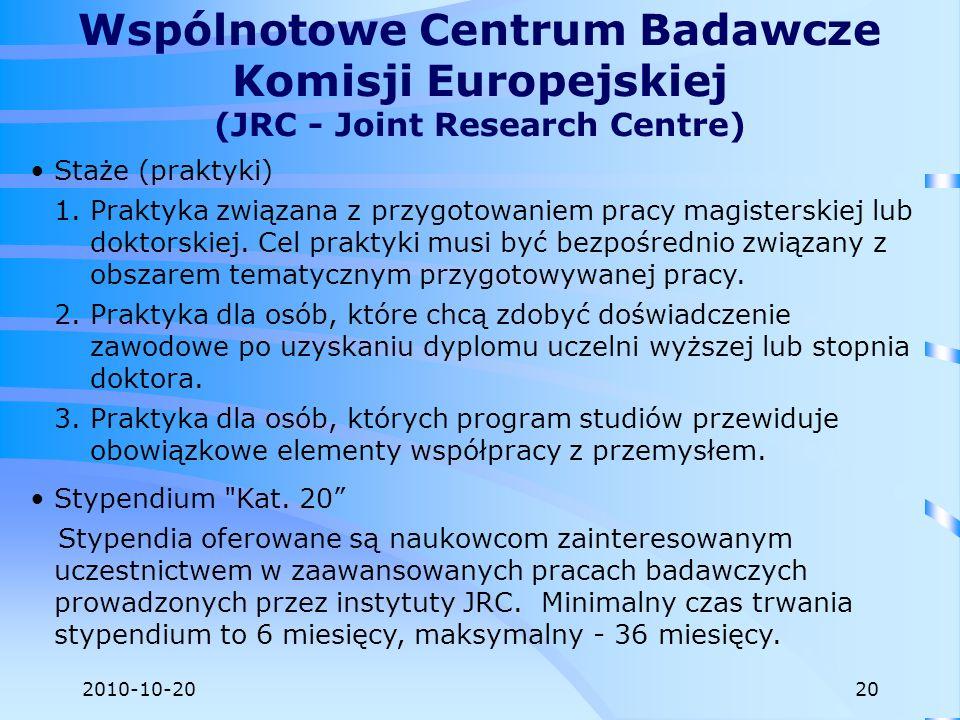 2010-10-20 Staże (praktyki) 1.Praktyka związana z przygotowaniem pracy magisterskiej lub doktorskiej. Cel praktyki musi być bezpośrednio związany z ob