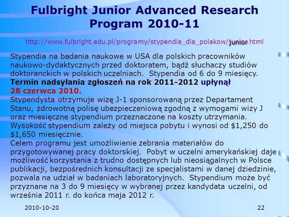 2010-10-20 Stypendia na badania naukowe w USA dla polskich pracowników naukowo-dydaktycznych przed doktoratem, bądź słuchaczy studiów doktoranckich w