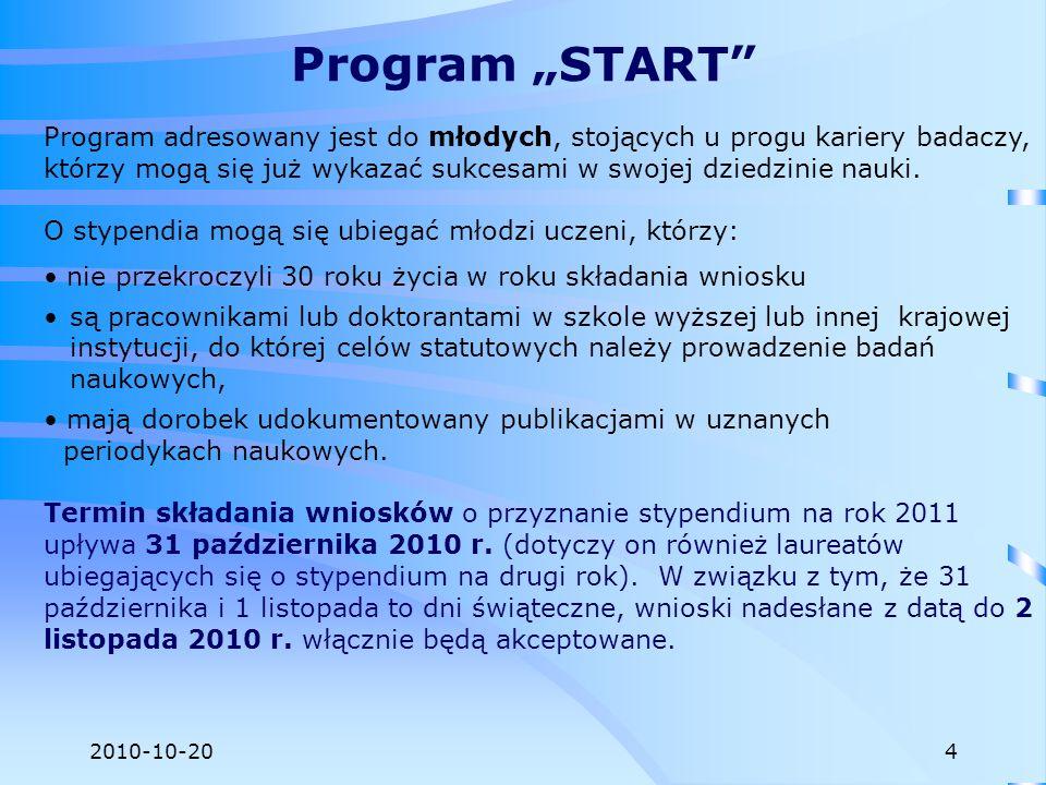 2010-10-20 Celem tego programu jest dofinansowanie uczestnictwa polskich uczonych w międzynarodowych kongresach, sympozjach i konferencjach naukowych w Polsce lub za granicą.