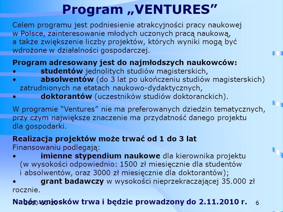 2010-10-20 Celem programu jest podniesienie atrakcyjności pracy naukowej w Polsce, zainteresowanie młodych uczonych pracą naukową, a także zwiększenie