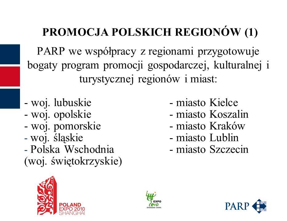 PARP we współpracy z regionami przygotowuje bogaty program promocji gospodarczej, kulturalnej i turystycznej regionów i miast: - woj.