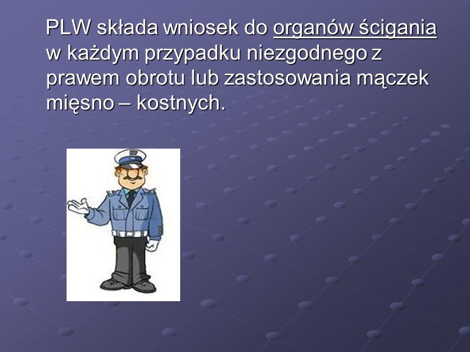PLW składa wniosek do organów ścigania w każdym przypadku niezgodnego z prawem obrotu lub zastosowania mączek mięsno – kostnych. PLW składa wniosek do