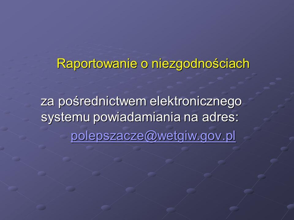 Raportowanie o niezgodnościach za pośrednictwem elektronicznego systemu powiadamiania na adres: za pośrednictwem elektronicznego systemu powiadamiania