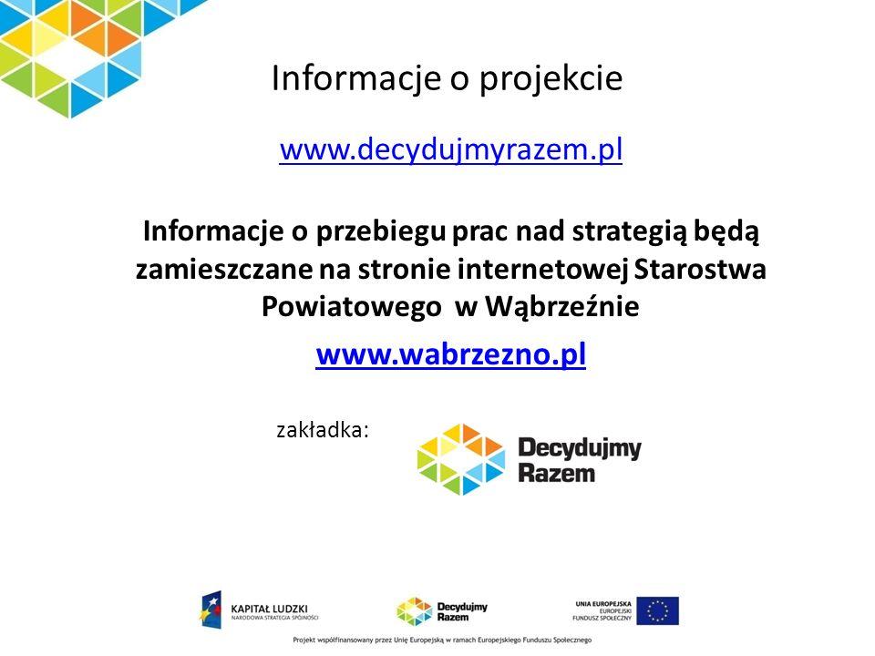 Informacje o projekcie www.decydujmyrazem.pl Informacje o przebiegu prac nad strategią będą zamieszczane na stronie internetowej Starostwa Powiatowego